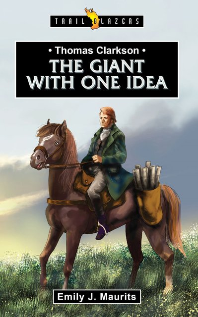 Thomas Clarkson The Giant With One Idea