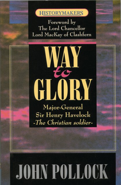 The Way to GloryMajor General Sir Henry Havelock