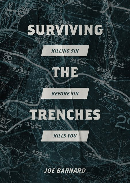 Surviving the Trenches