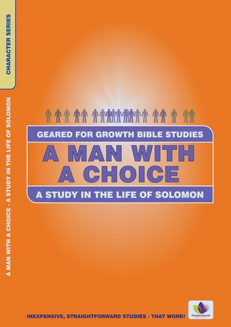 A Man with a ChoiceA Study in the Life of Solomon