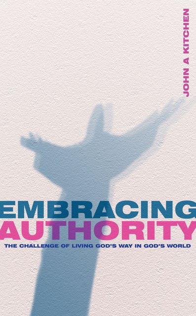 Embracing AuthorityThe Challenge of Living God's Way in God's World
