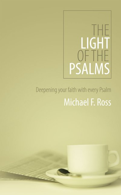 The Light of the PsalmsDeepening your faith with every Psalm