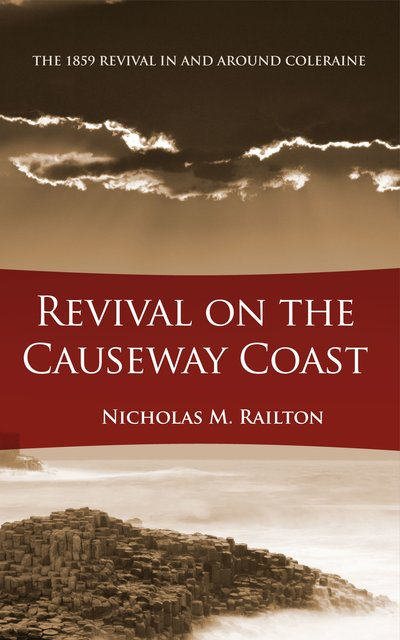 Revival on the Causeway CoastThe 1859 Revival in and around Coleraine