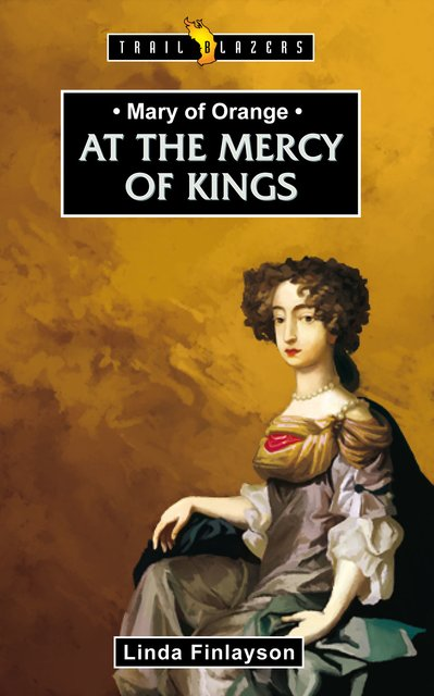 Mary of OrangeAt the Mercy of Kings