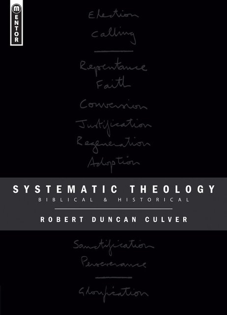 Systematic TheologyBiblical and Historical