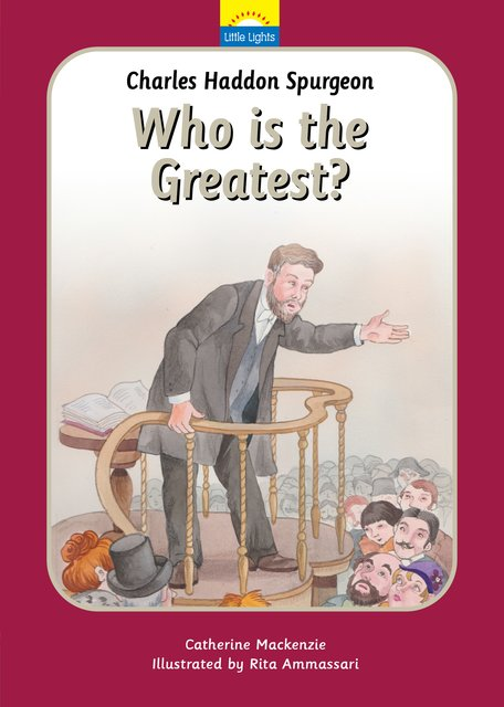 Charles Spurgeon Who Is the Greatest?