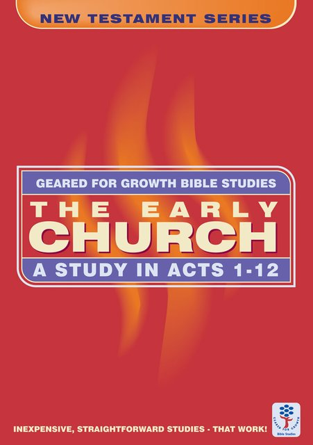 The Early ChurchA Study in Acts 1-12