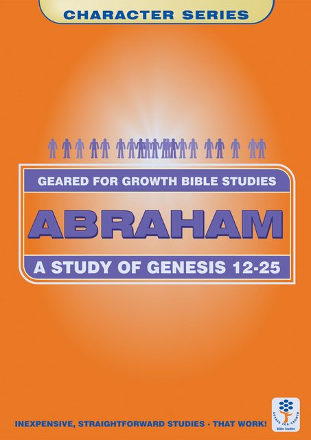 AbrahamA Study in Genesis 12-25