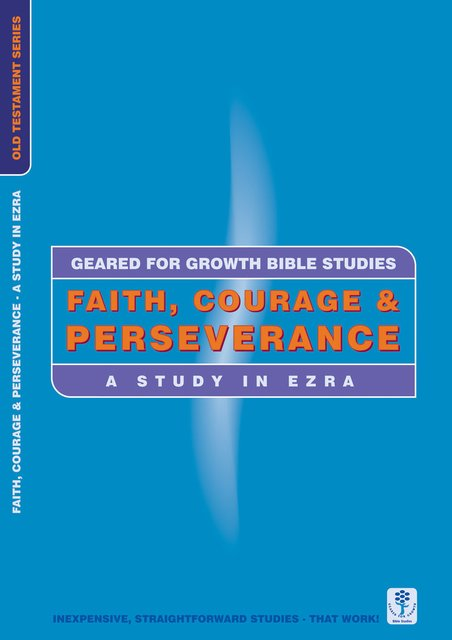 Faith, Courage & PerseveranceA Study in Ezra