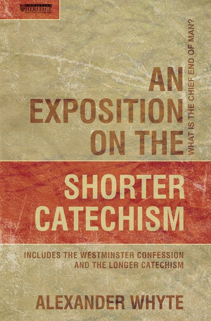 An Exposition on the Shorter Catechism