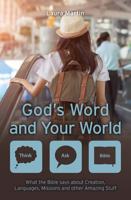 God's Word and Your WorldWhat the Bible says about Creation, Languages, Missions and other amazing stuff!