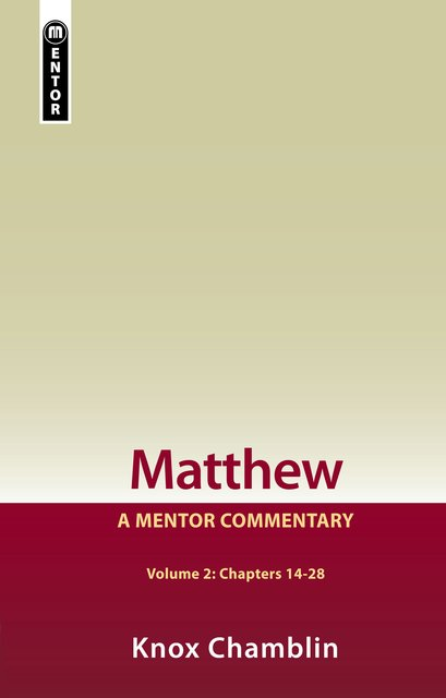 Matthew Volume 2 (Chapters 14-28)A Mentor Commentary