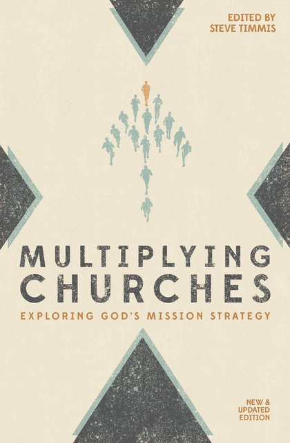 Multiplying ChurchesExploring God?s Mission Strategy