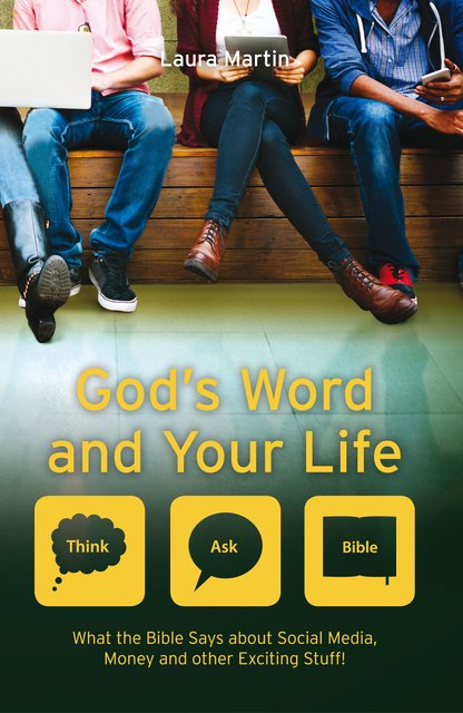God's Word And Your LifeWhat the Bible says about social media, money and other exciting stuff
