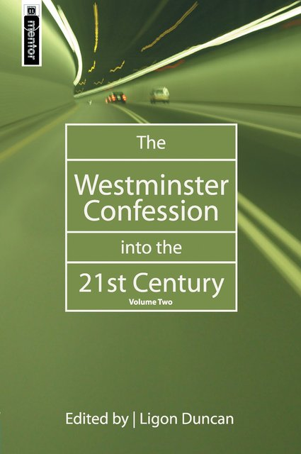 The Westminster Confession into the 21st CenturyVolume 2