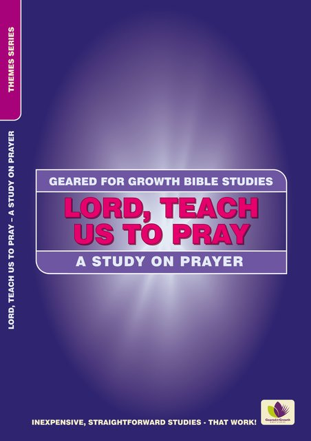Lord, Teach Us to PrayA Study on Prayer