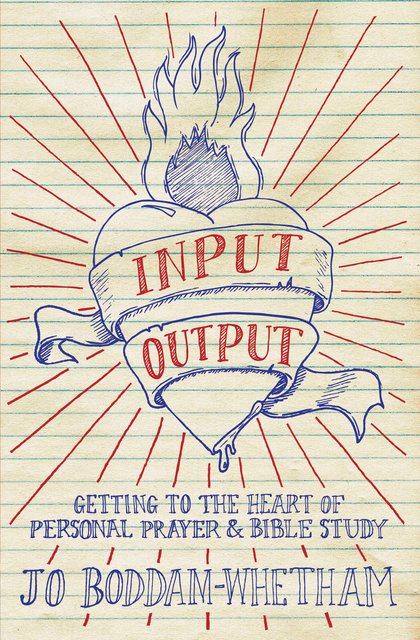 Input-outputGetting to the Heart of Personal Prayer and Bible Study