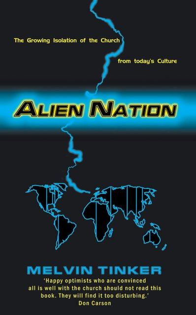 Alien NationThe Growing Isolation of the Church from today's Culture