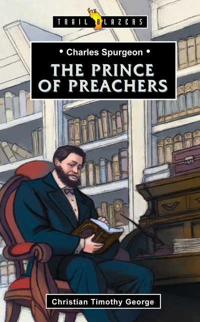 Charles SpurgeonPrince of Preachers