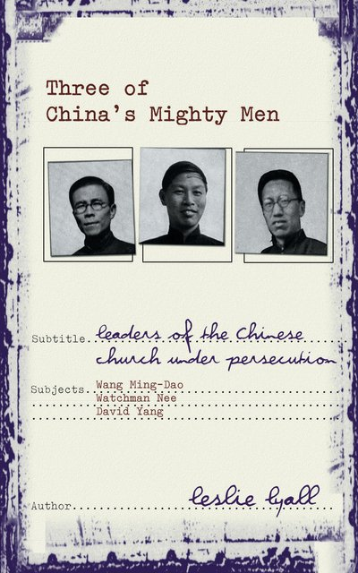 Three of China's Mighty MenLeaders of Chinese Church under persecution