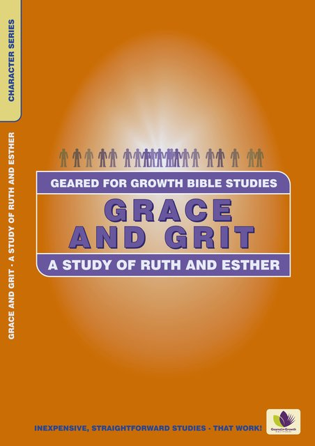 Grace and GritA Study of Ruth and Esther