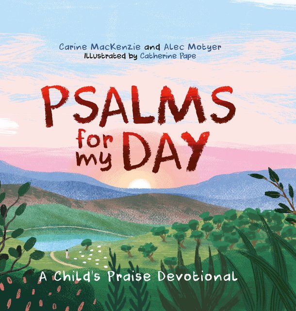 Psalms for My DayA Child's Praise Devotional