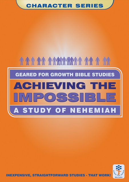 Achieving the ImpossibleA Study of Nehemiah