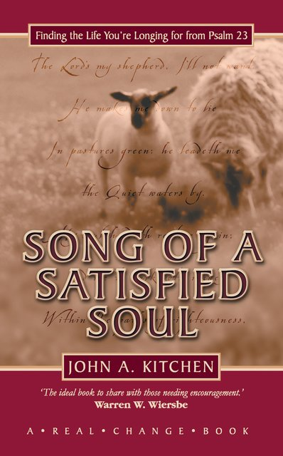 Song of a Satisfied SoulFinding the Life You're Longing for from Psalm 23