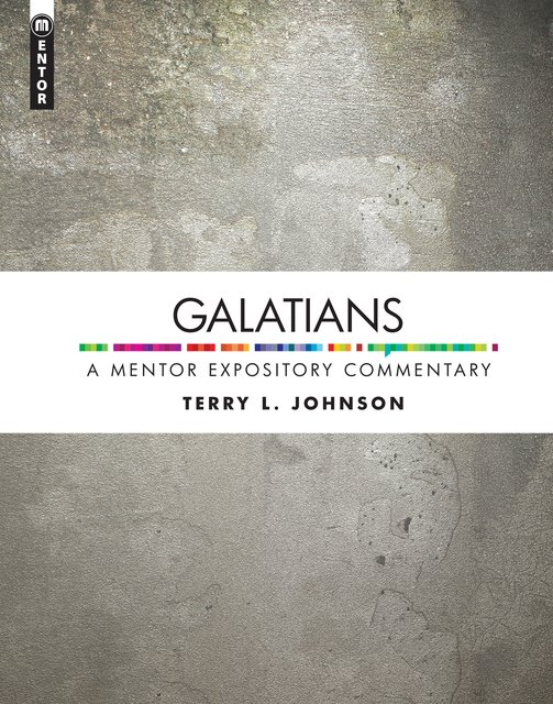 GalatiansA Mentor Expository Commentary
