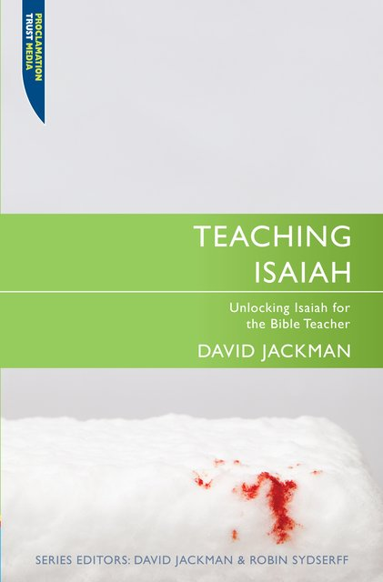 Teaching IsaiahUnlocking Isaiah for the Bible Teacher