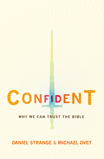 ConfidentWhy we can trust the Bible