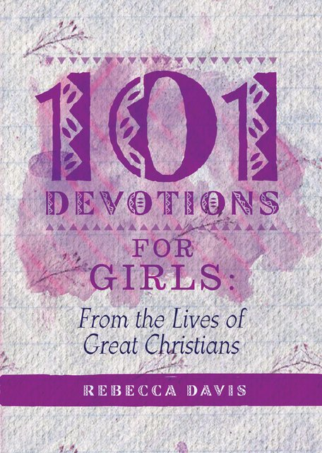 101 Devotions for GirlsFrom the lives of Great Christians