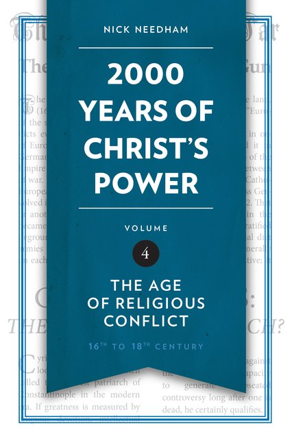 2,000 Years of Christ's Power Vol. 4The Age of Religious Conflict