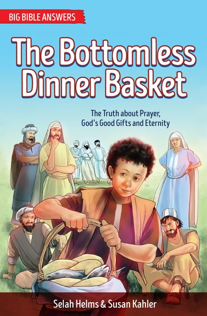The Bottomless Dinner BasketThe Truth about Prayer, God's Good Gifts and Eternity