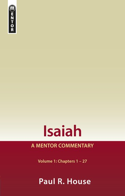 Isaiah Vol 1 A Mentor Commentary