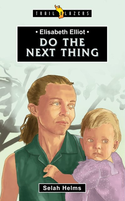 Elisabeth ElliotDo the Next Thing