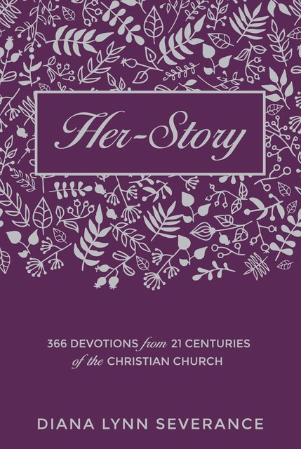 Her-Story366 Devotions from 21 Centuries of the Christian Church