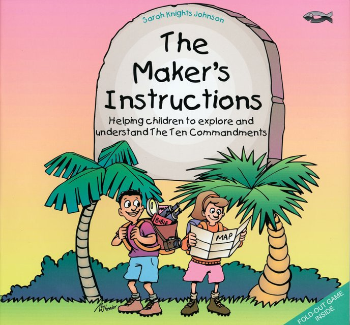 The Maker's InstructionsHelping Children to Explore and Understand the Ten Commandments