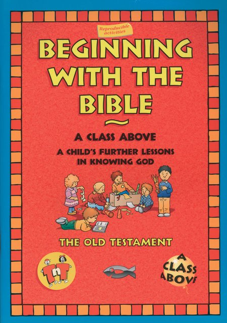 Beginning With the BibleThe Old Testament