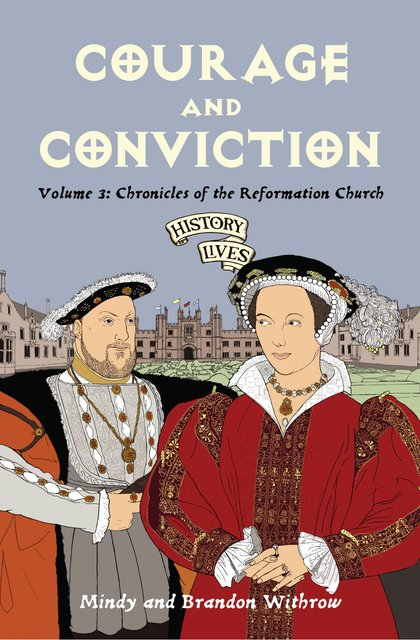 Courage and ConvictionVolume 3: Chronicles of the Reformation Church