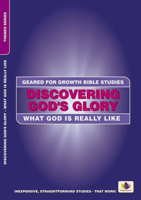 Discovering God's GloryWhat God is really like