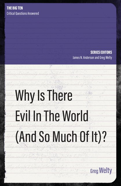 Why Is There Evil in the World (and So Much of It?)