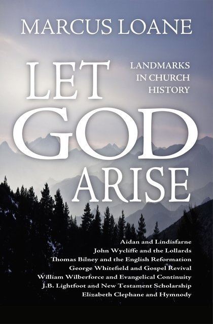 Let God AriseLandmarks in Church History