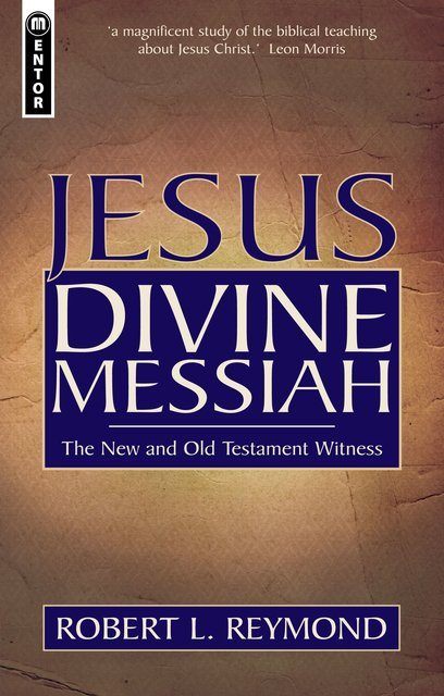 Jesus Divine MessiahThe New and Old Testament Witness