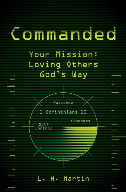 CommandedYour Mission: Loving Others God's Way