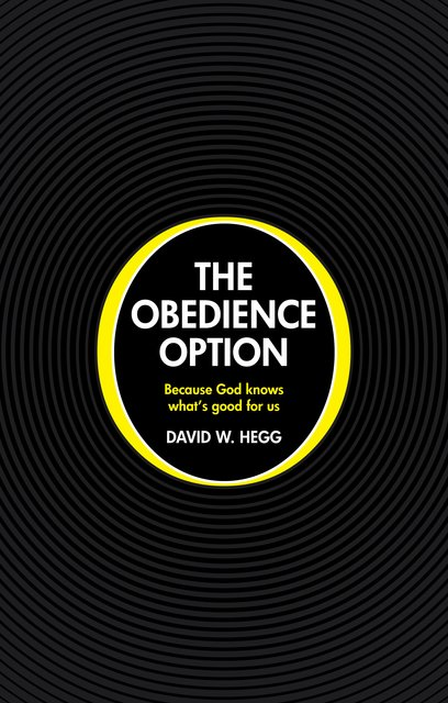The Obedience OptionBecause God knows what's good for us