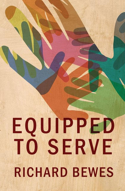 Equipped to serve richard bewes book