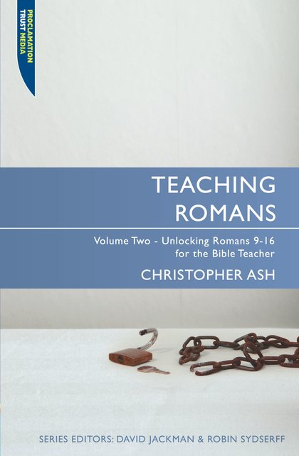 Teaching RomansVolume 2: Unlocking Romans 9-16 for the Bible Teacher