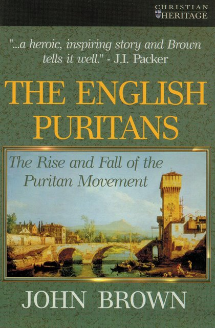 The English PuritansThe Rise and the Fall of the Puritan Movement