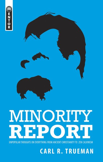 Minority ReportUnpopular Thoughts on Everything from Ancient Christianity to Zen Calvinism